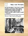 Private Devotions in the Church, Fitted to Employ Some Short Time Before Divine Service Begi...