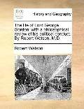 Life of Lord George Gordon : With a philosophical review of his political conduct. by Robert...