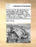 Short View of Latin Grammar, in a Method Intirely New Containing, I the Necessary Terms of A...