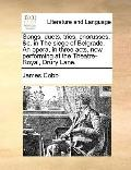 Songs, Duets, Trios, Chorusses, and C in the Siege of Belgrade an Opera, in Three Acts, Now ...