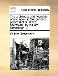 Usefulness and Necessity of Revelation : In four sermons preach'd at St. Olave, Southwark. b...