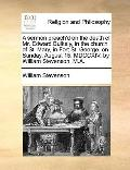 Sermon Preach'D on the Death of Mr Edward Bulkely, in the Church of St Mary, in Fort St Geor...