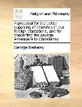 Proposal for the Better Supplying of Churches in Our Foreign Plantations, and for Converting...