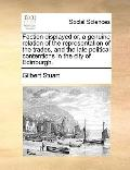Faction Displayed or, a Genuine Relation of the Representation of the Trades, and the Late P...