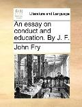 Essay on Conduct and Education by J F