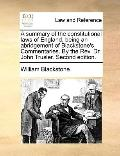 Summary of the Constitutional Laws of England, Being an Abridgement of Blackstone's Commenta...