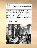 Christian Schoolmaster or, a Sermon Preach'D at St Augustin's Church London, Sept 30 1713 at...
