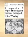 Compendium of Logic the Second Edition, Enlarged