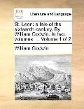 St Leon : A tale of the sixteenth century. by William Godwin. in two volumes... . Volume 1 Of 2