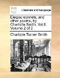 Elegiac Sonnets, and Other Poems, by Charlotte Smith