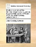 Medical Memoirs of the General Dispensary in London, for Part of the Years 1773 and 1774 by ...