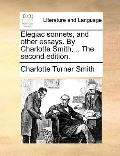 Elegiac Sonnets, and Other Essays by Charlotte Smith