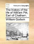 History of the Life of William Pitt, Earl of Chatham