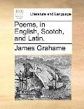 Poems, in English, Scotch, and Latin