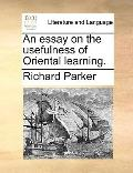 Essay on the Usefulness of Oriental Learning