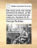 De Motu; Sive, de Motus Principio and Natura, et de Causa Communicationis Motuum Auctore G B