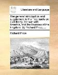 General Introduction and Supplement to the Two Tracts on Civil Liberty, the War with America...