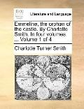 Emmeline, the Orphan of the Castle by Charlotte Smith In