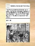 Family Practice of Physic : Or, a plain, intelligible, and easy method of curing diseases wi...