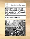 Timon of Athens, Altered from Shakespear, a Tragedy As It Is Acted at the Theatre-Royal in D...