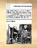 Controversial Letters of John Wilkes, Esq the Rev John Horne, and Their Principle Adherents;...