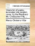 Vida's Art of Poetry, Translated into English Verse, by the Reverend Mr Christopher Pitt
