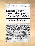 Spencer's Fairy-Queen, Attempted in Blank Verse Canto I