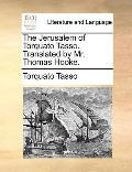 Jerusalem of Torquato Tasso Translated by Mr Thomas Hooke