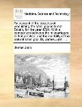 Account of the Success of Inoculating the Small Pox in Great Britain, for the Year 1724 with...