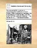 Account of the Success of Inoculating the Small Pox in Great Britain with a Comparison Betwe...
