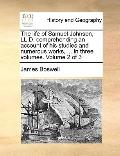 Life of Samuel Johnson, Ll D Comprehending an Account of His Studies and Numerous Works, in ...