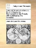 Project for Perpetual Peace by J J Rousseau, Translated from the French, with a Preface by t...