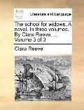 School for Widows a Novel in Three Volumes by Clara Reeve, Volume 3