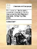 Rover : Or, the banish'd cavaliers. A comedy. As it Is now acted by His Majesty's servants. ...