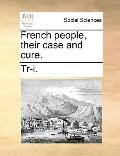 French People, Their Case and Cure