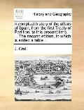 Compleat History of the Affairs of Spain, from the First Treaty of Partition, to This Presen...