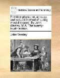 Primitive Physic : Or, an easy and natural method of curing most diseases. by John Wesley, M...