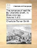 Romance of Real Life by Charlotte Smith in Three