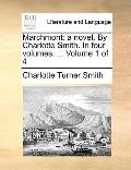 Marchmont : A novel. by Charlotte Smith. in four volumes... . Volume 1 Of 4