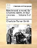 Marchmont : A novel. by Charlotte Smith. in four volumes... . Volume 3 Of 4