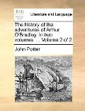 History of the Adventures of Arthur O'Bradley In