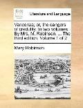 VanCenza; or, the Dangers of Credulity in Two Volumes by Mrs M Robinson, the Third Edition V...