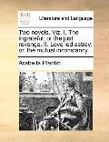 Two Novels Viz I the Ingrateful : Or the just revenge. II. Love led Astray