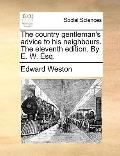 Country Gentleman's Advice to His Neighbours the Eleventh Edition by E W Esq