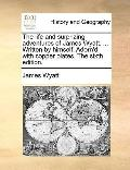 Life and Surprizing Adventures of James Wyatt Written by Himself Adorn'D with Copper Plates The