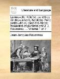 Nouvelle Héloïse, Ou Lettres de Deux Amans, Habitans D'une Petite Ville Au Pied des Alpes; R...