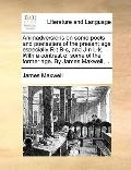 Animadversions on Some Poets and Poetasters of the Present Age Especially R-T B-S, and J-N L...