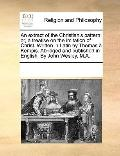 Extract of the Christian's Pattern : Or, a treatise on the imitation of Christ. Written in L...
