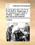 D Junii Juvenalis, et a Persii Flacci Satiræ Interpretatione Ac Notis Illustravit Ludovicus ...