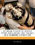 Judaism : A Look at Jewish Texts, Including the Tanakh and Rabbinic Literature